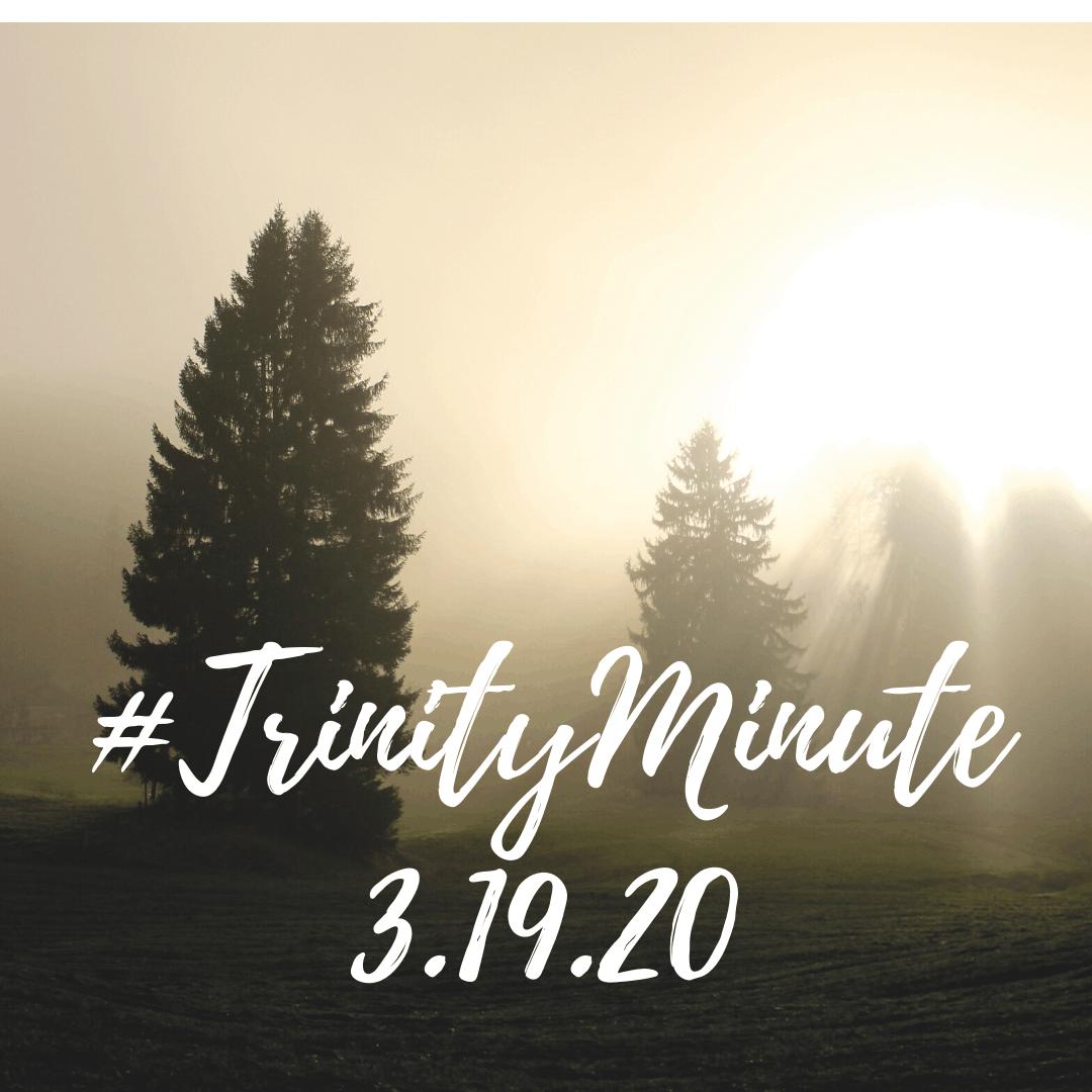 #TrinityMinute 3-19-20