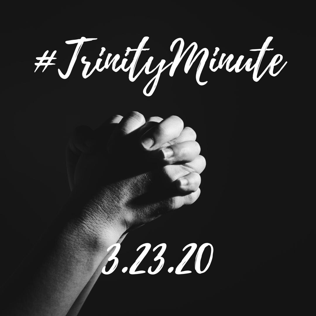 #TrinityMinute 3-23-2020