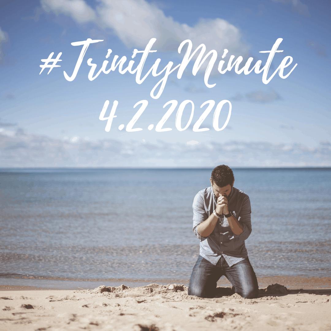 #TrinityMinute 4.2.2020