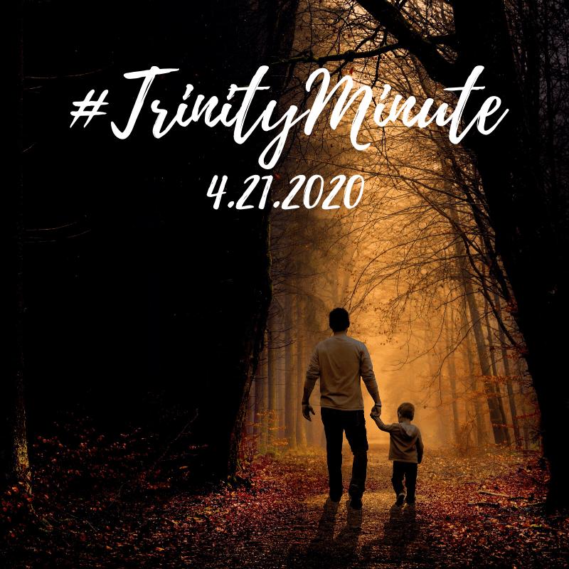#TrinityMinute 4.21.2020