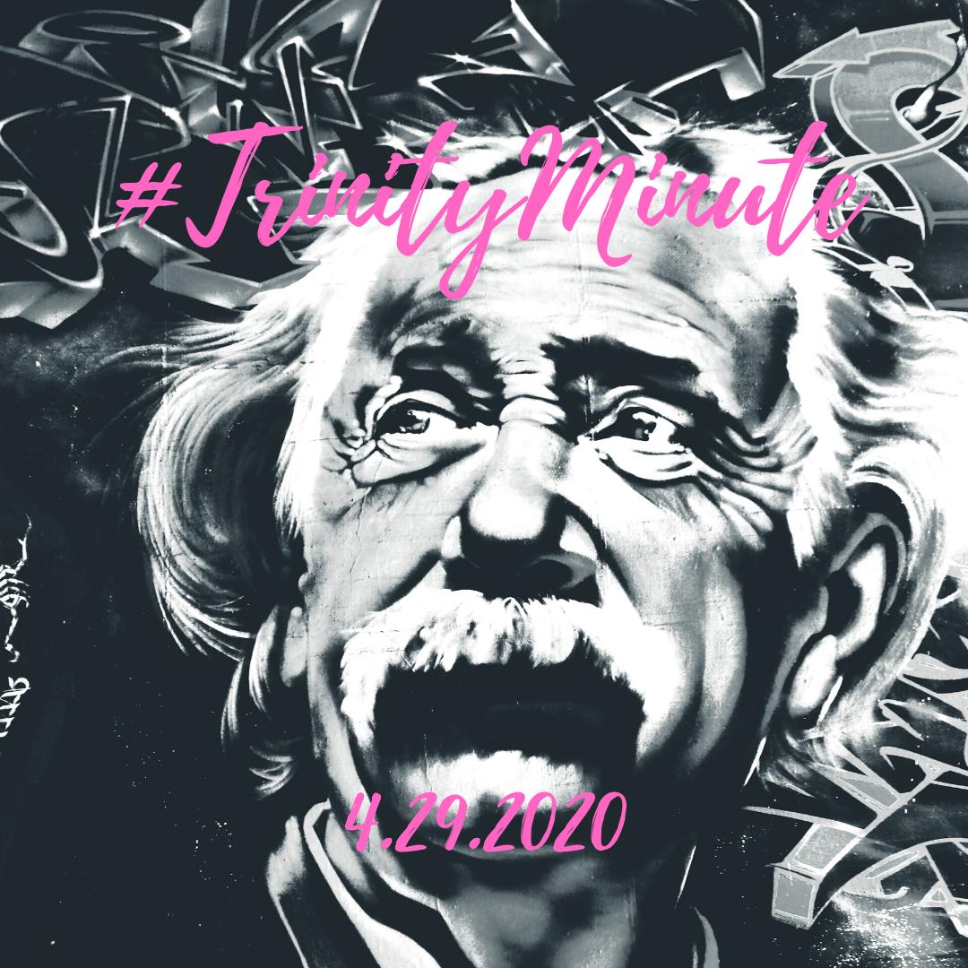 #TrinityMinute 4.29.2020