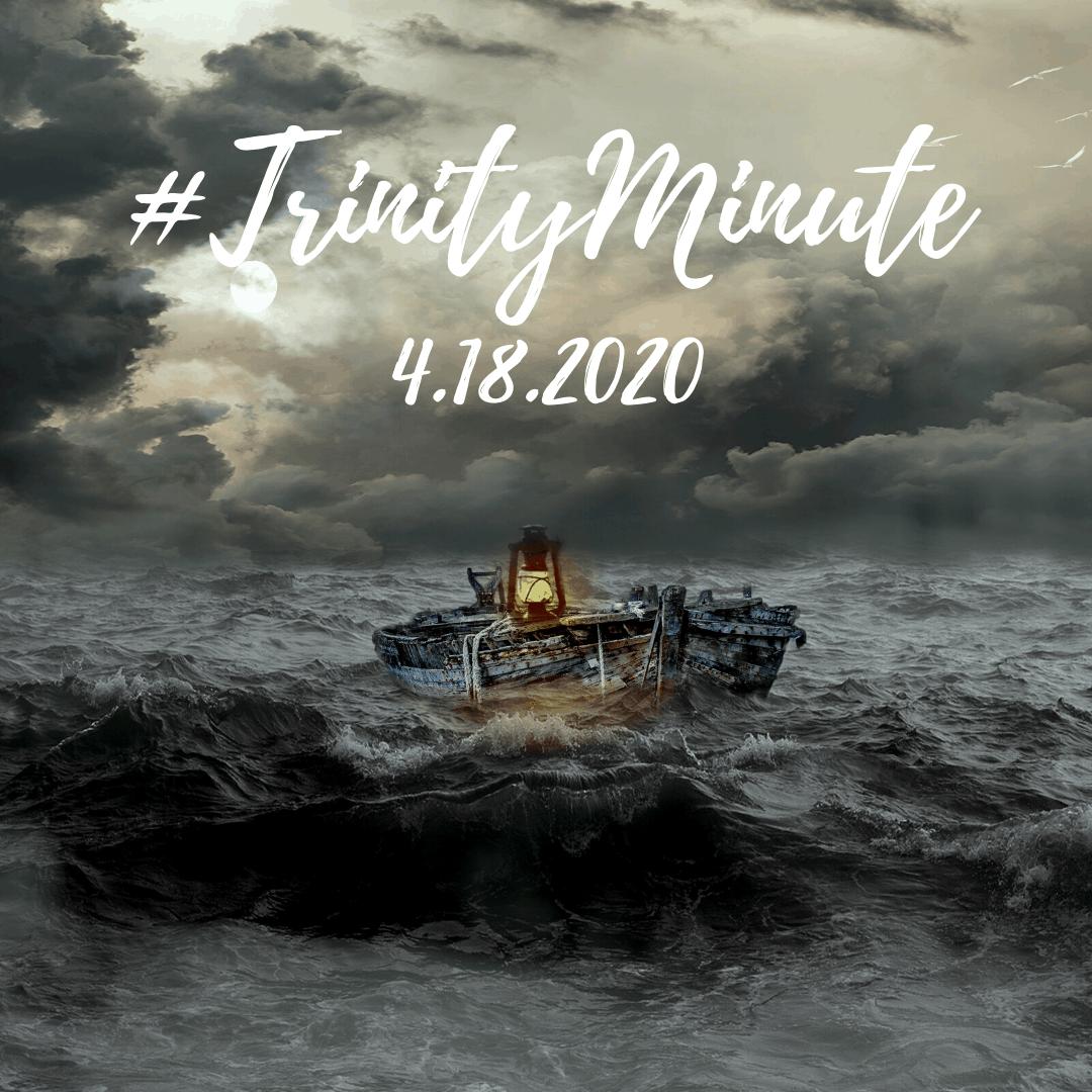#TrinityMinute 4.18.2020