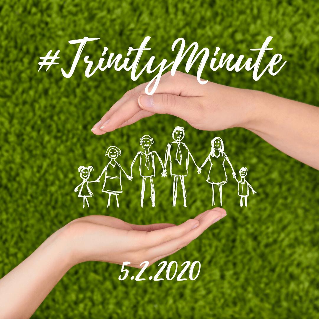 #TrinityMinute 5.2.2020