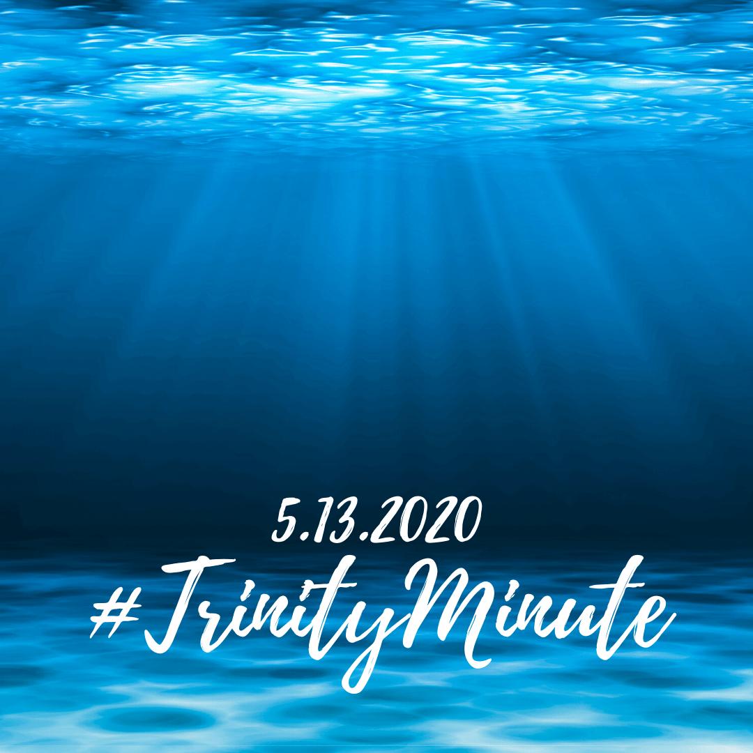 #TrinityMinute 5.13.2020
