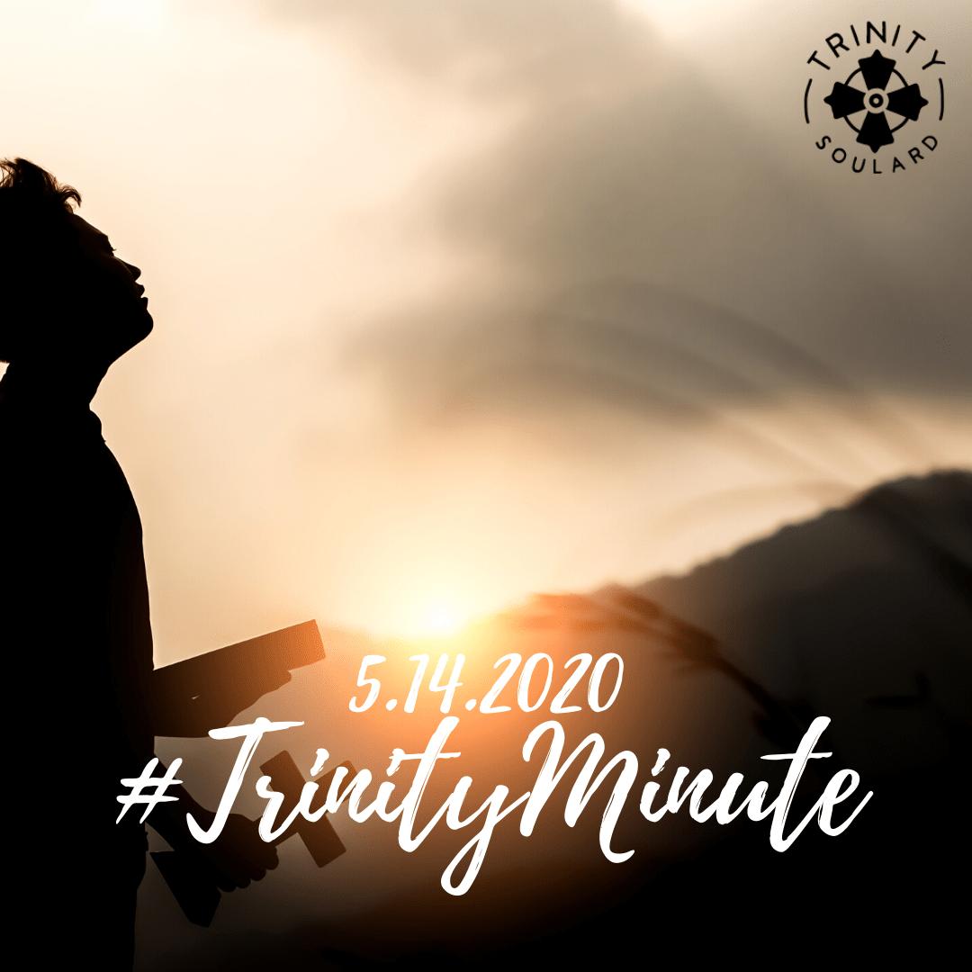 #TrinityMinute 5.14.2020