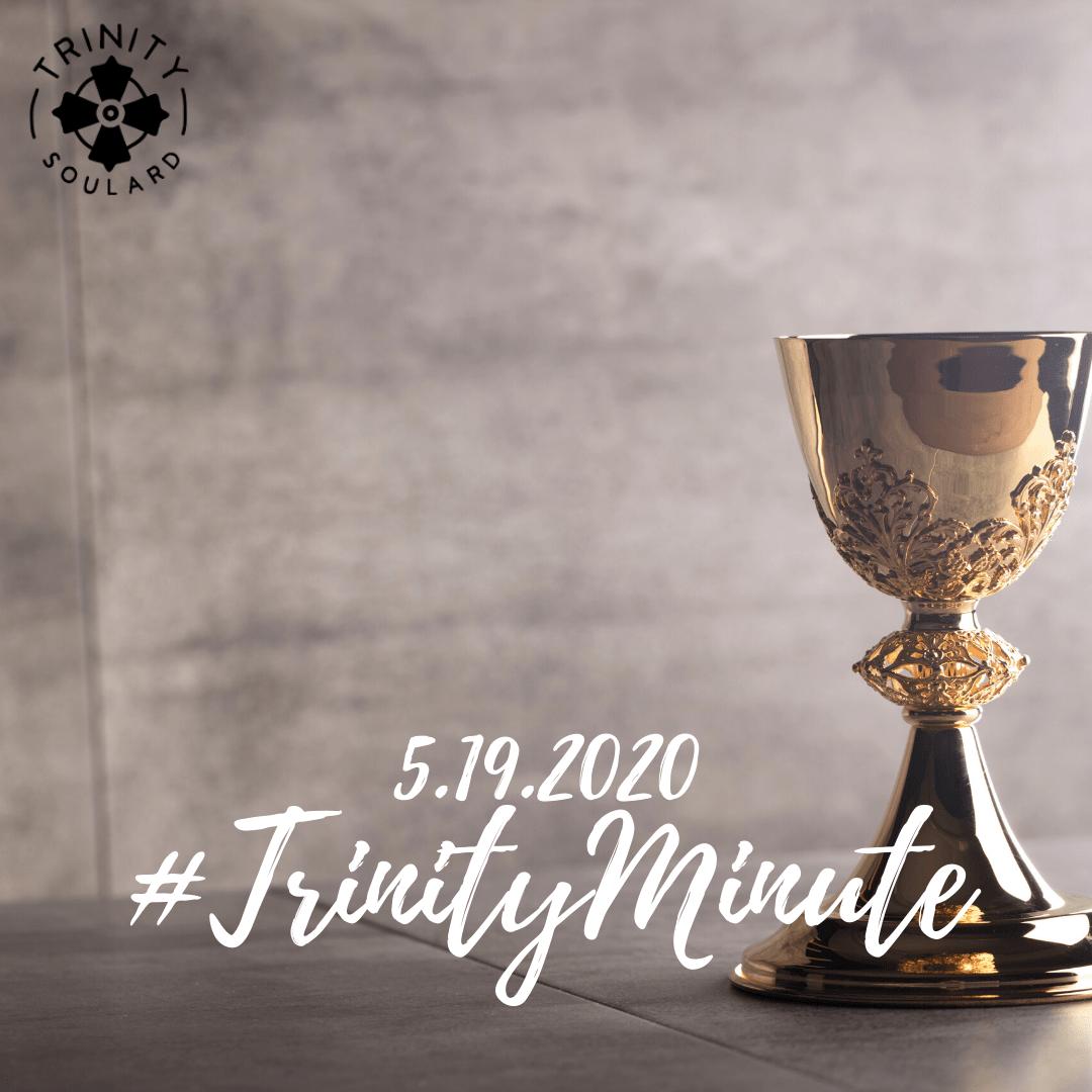 #TrinityMinute 5.19.2020