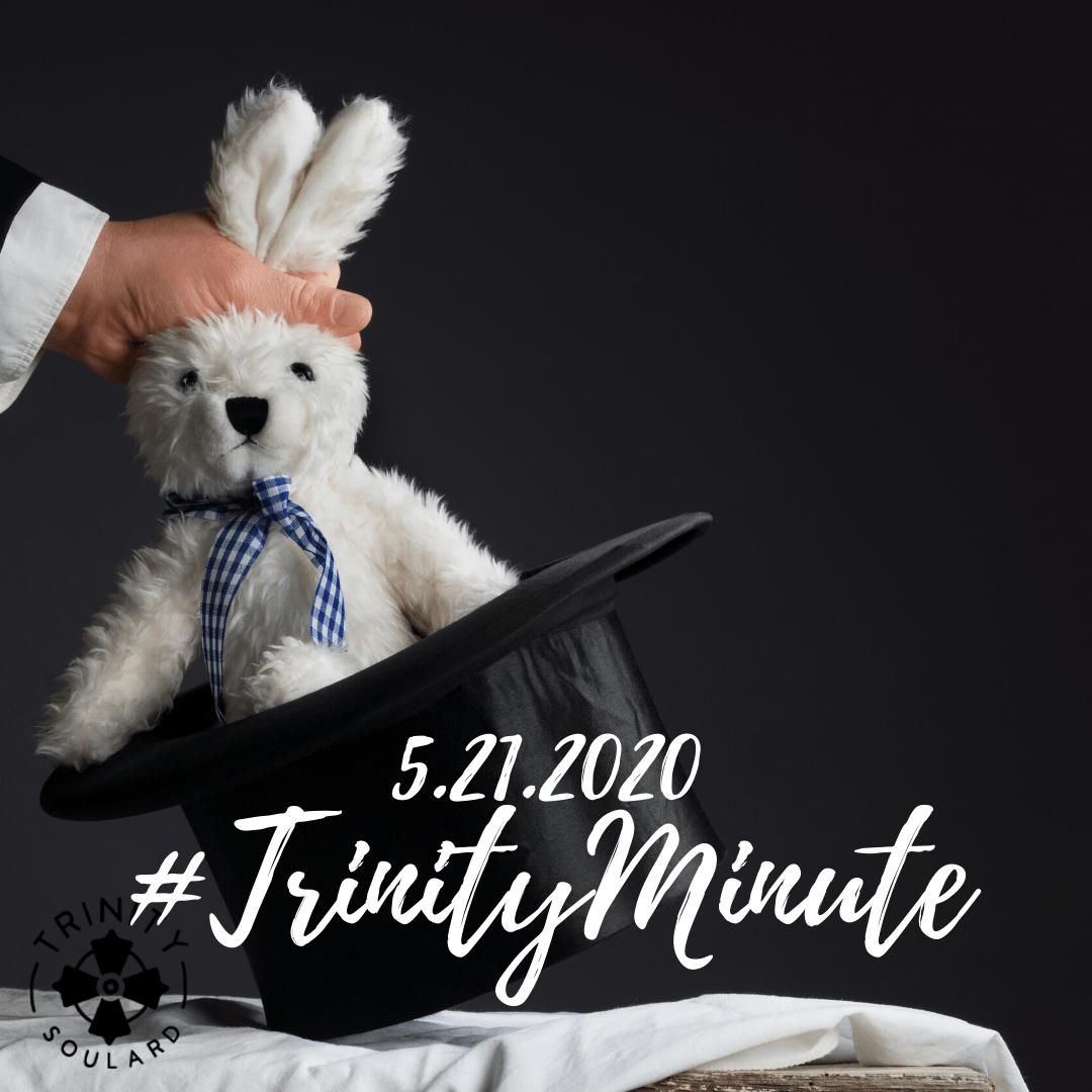 #TrinityMinute 5.21.2020
