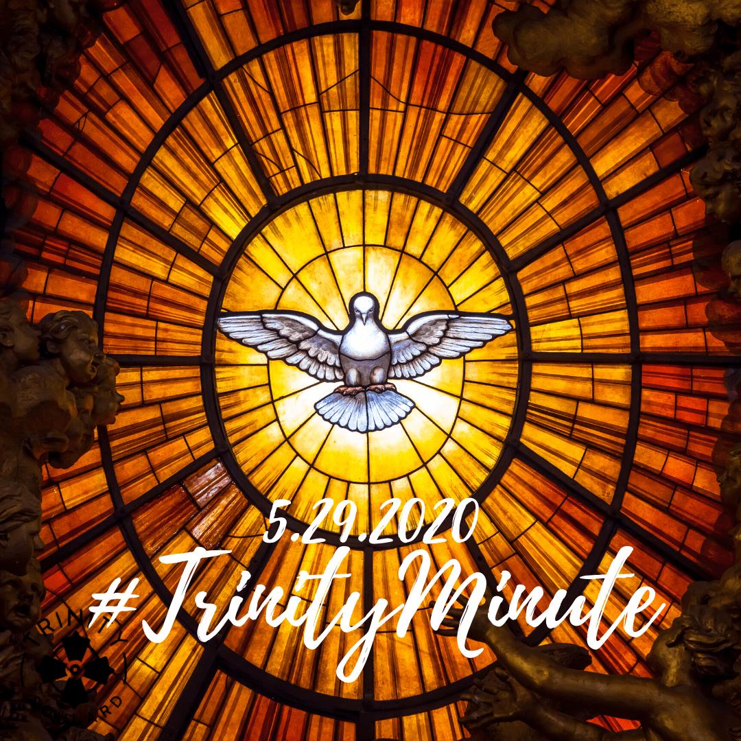 #TrinityMinute 5.29.2020