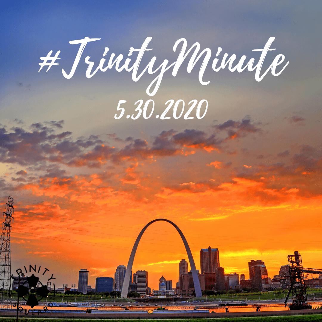 #TrinityMinute 5.30.2020