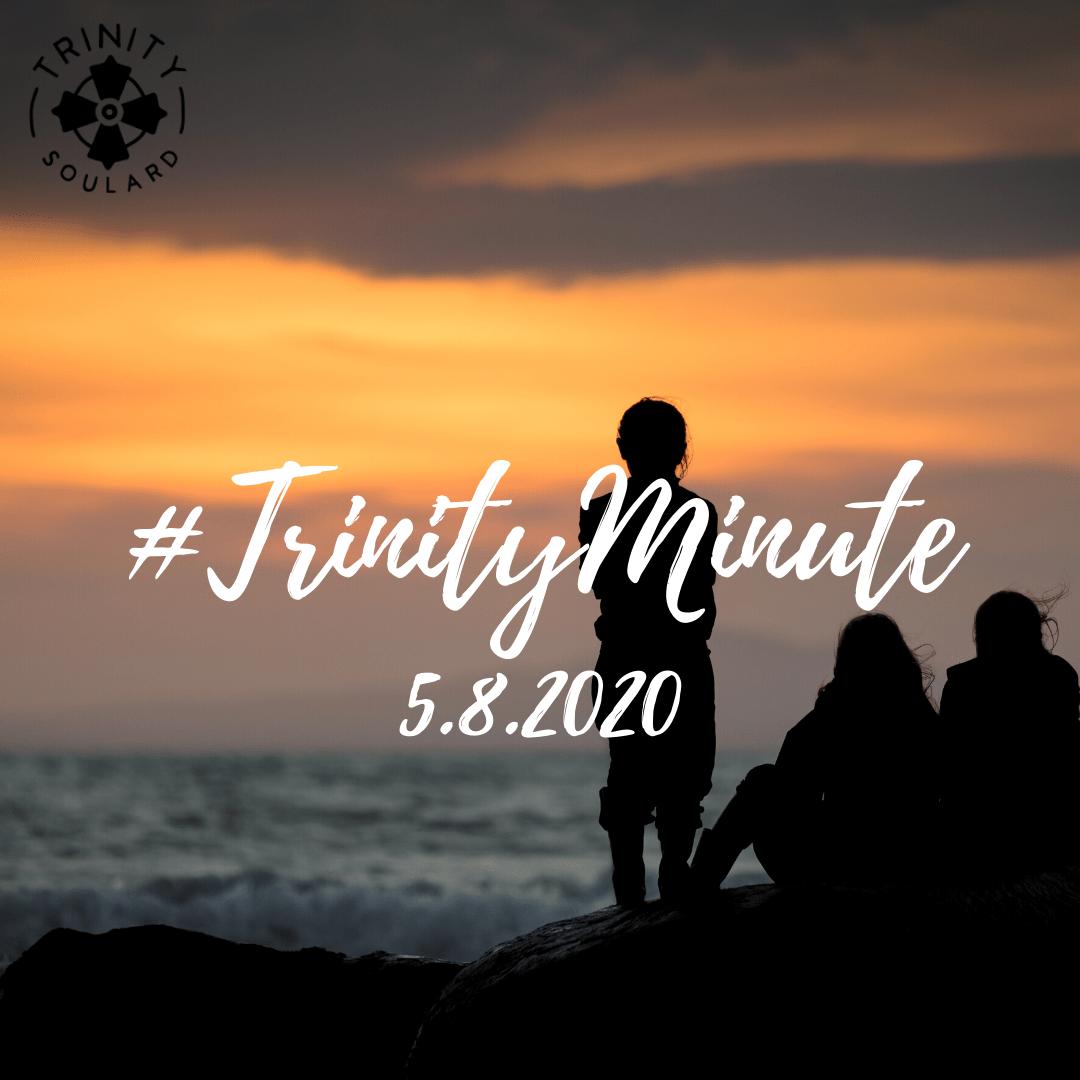 #TrinityMinute 5.8.2020